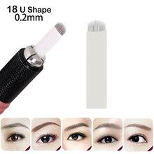 100 PCS U-oblik 18 igličasta lopatica za trajne šminke za šivanje za ručnu olovku mikroblades kružna igla