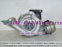 GT1849V 717625-5001S 717625-0001 Turbo Turbocharger FIt For Opel VAXHALL Astra G 2.2L DTI;Zafira A;Engine Y22DTR EURO3 125HP NEW