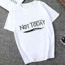 Arya Stark Not Today T-shirt Shirt Funny Casual T Women Summer Tshirt Clothing Harajuku Fahion 2019 Dracarys