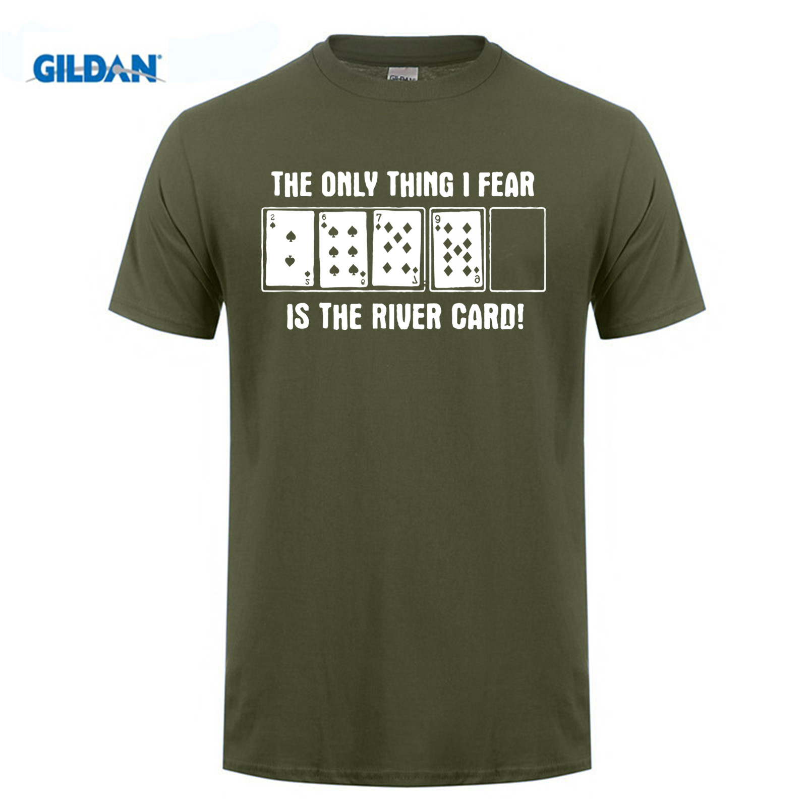 GILDAN cotton printed O-neck T-shirt The only thing I fear is the river card funny Poker T shirt