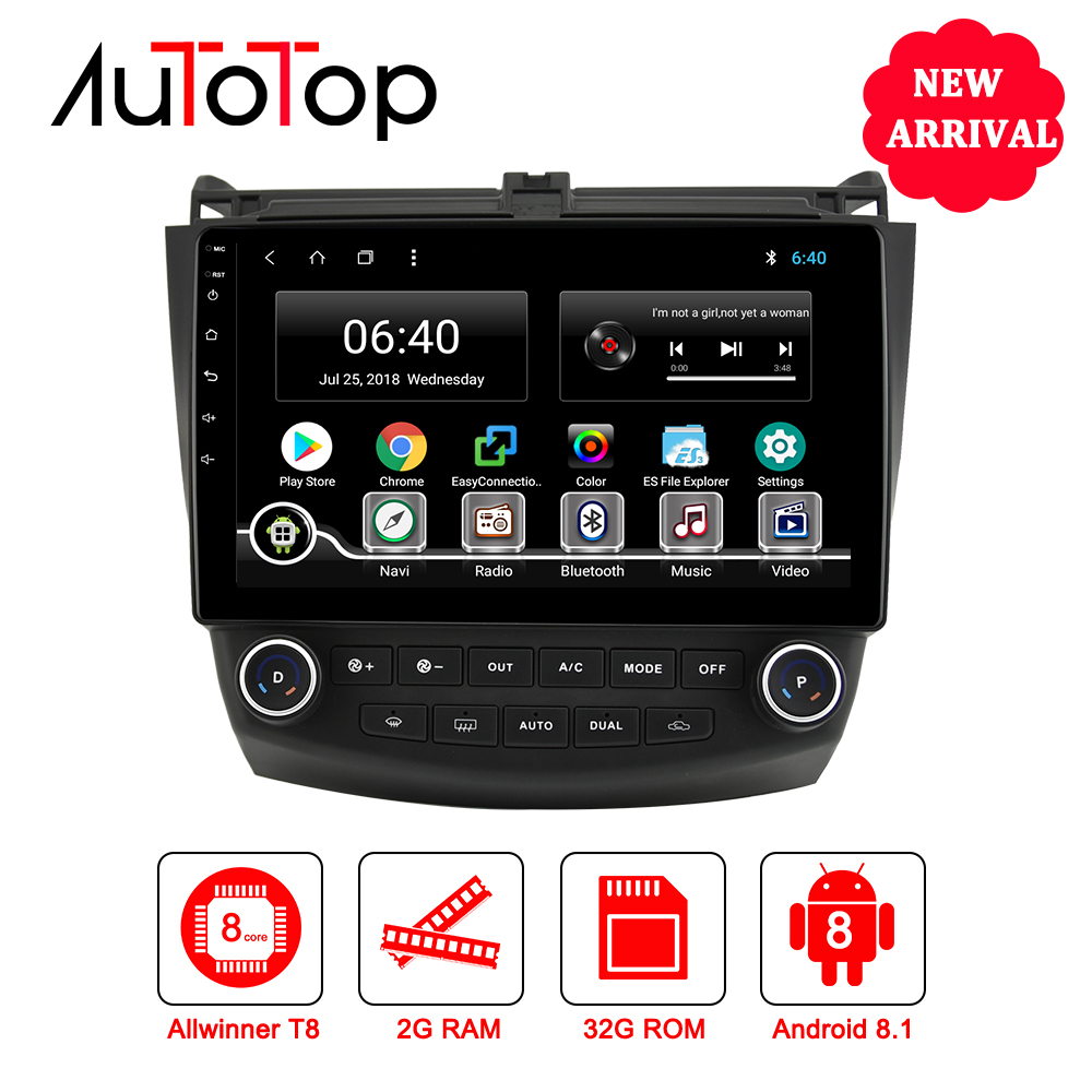 AUTOTOP Android 8.1 Car DVD GPS Player For Honda Accord 7 2003-2007 Car Multimedia Player Bluetooth WiFi Radio Car Navigation