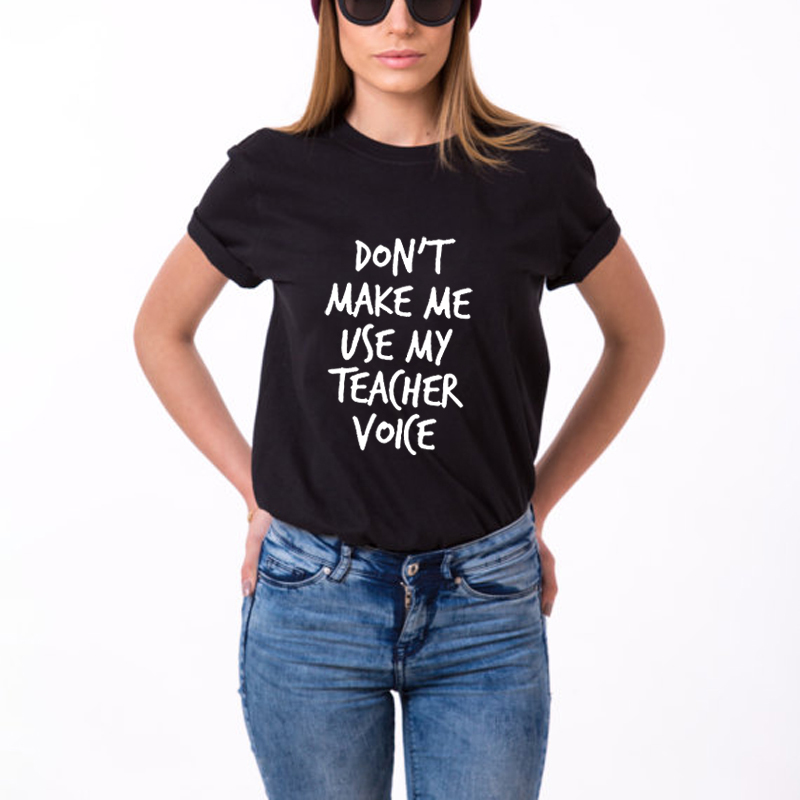 e43ab45ae BIG SALE] CHEAP don't make me use my teacher voice Print Women ...