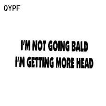 QYPF 15.5CM*5.6CM Fun I'm Not Going Bald More Head Black Silver Vinyl C