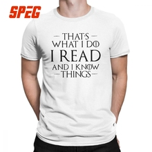 Man's That's What I Do I Read And I Know Things T-Shirt Funny Jon Snow Tyrion Tops Game Of Thrones Tees Plus Size T Shirt Cotton jon najarian how i trade options