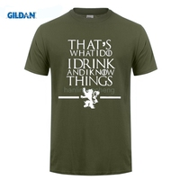 GILDAN Game Of Thrones Men T Shirts That S What I Do I Drink And I