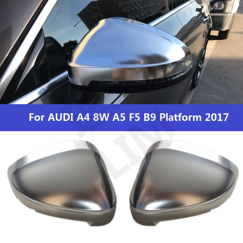 цена на For Audi A4 S4 B9 8W A5 S5 8T F5 2017 Matt Chromed Carbon Fiber Side Door Mirror Wing Mirror Cover Replacement Car Accessories