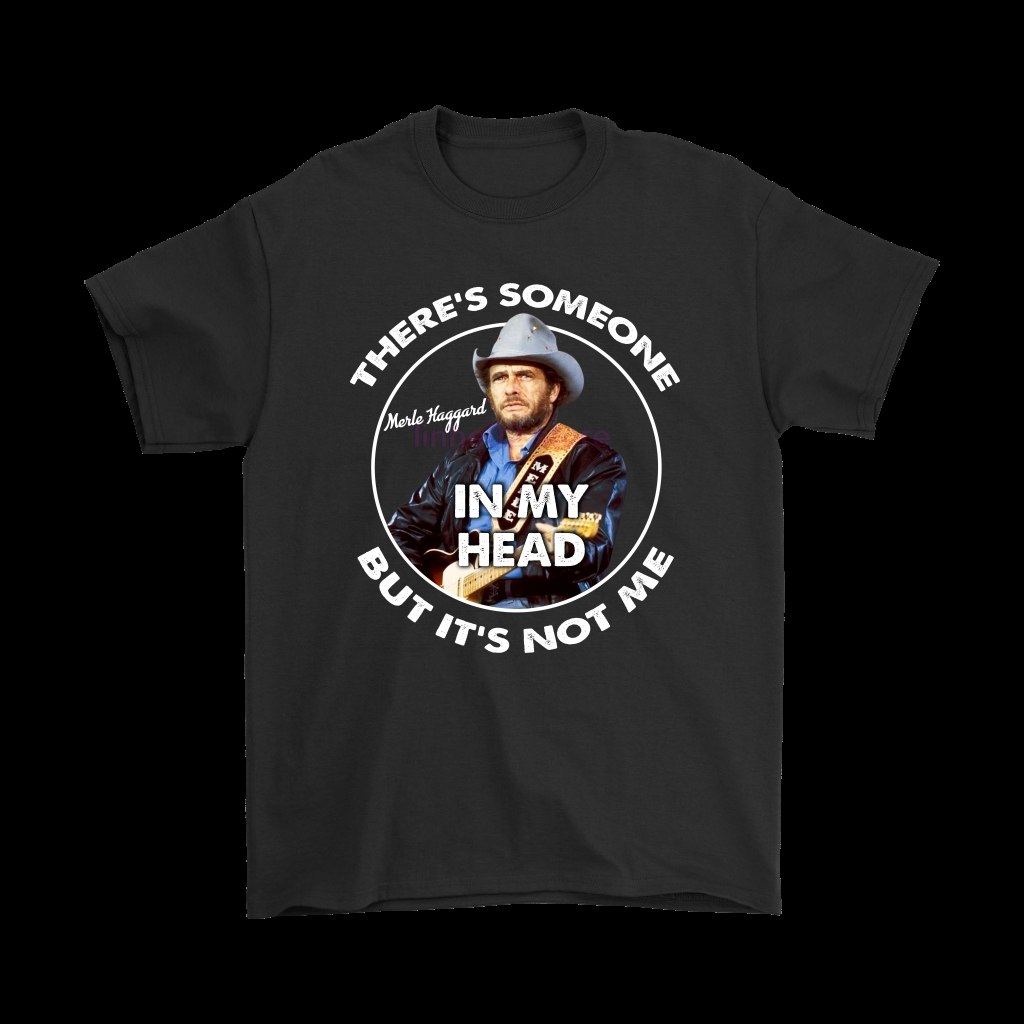 Merle Haggard There's Someone In My Head But It's Not Me Shirts