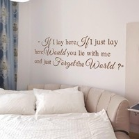 Vinyl Wall Decal Lie With Me And Just Forget The World Inspirational Home Decal Romantic Love Quote 46 x 15 M