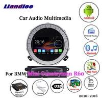Liandlee For BMW Mini Countryman R60 2010~2016 Android Radio Stereo Carplay Camera Digital TV GPS Map Navi Navigation Multimedia