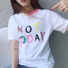 Chulianyouhuo Women T shirt 2017 Summer Not Today Letter Print T-shirt Women Tops Casual Short Sleeve T-shirts bts Harajuku