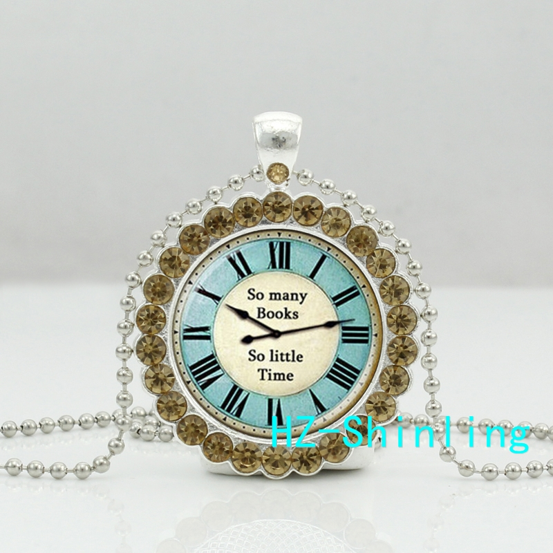 New So Many Books So Little Times Necklace Vintage Clock Pendant Quote Jewelry Crystal Pendant Necklace HZ6