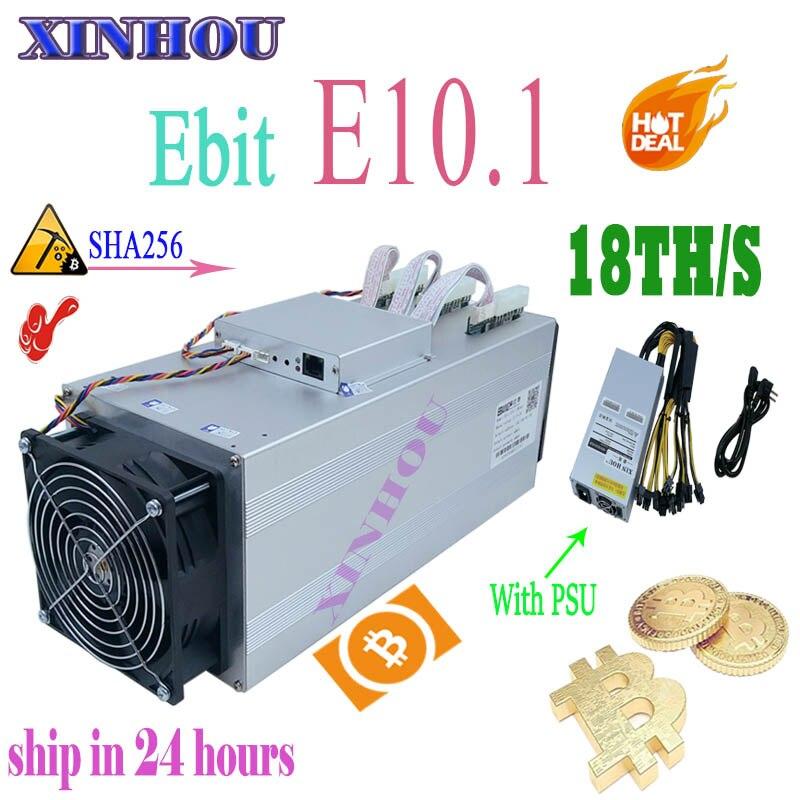 New BTC BCH Minatore Ebit E10.1 18T SHA256 Asic Con PSU Meglio di E9i E9 + Antminer S9 S9k t9 S11 R4 Z11 Z9 WhatsMiner M3 T2T A9