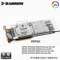 Barrow GPU Water Block For ZOTAC Extreme GTX1080/1070 Water Cooling Radiator BS ZOZ1080 PA