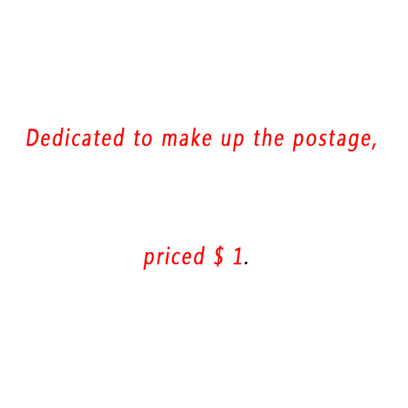 Dedicated to make up the postage priced $ 1