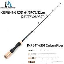 Canna da pesca sul ghiaccio leggera massima cattura IM7 canna da pesca invernale in fibra di carbonio canna da pesca Spinning attrezzatura da pesca