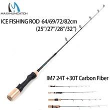 Maximumcatch קל משקל קרח חכת דיג IM7 פחמן סיבי חורף דיג מוט חכת דיג ספינינג קרס דיג