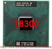 Original núcleo lntel 2 duo t8300 cpu (3 m cache, 2.40 ghz, 800 mhz fsb, duplo-núcleo) para 965 chipset processador portátil frete grátis
