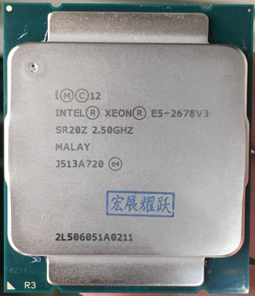 Processeur Intel Xeon E5 2678 V3 CPU 2.5G servir LGA 2011-3 e5-2678 V3 2678V3 PC processeur d'ordinateur de bureau CPU pour carte mère X99