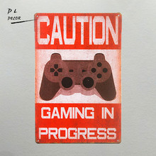 DL-shabby chic Funny Caution Gaming In Progress metal tin sign poster wall plaque(China)