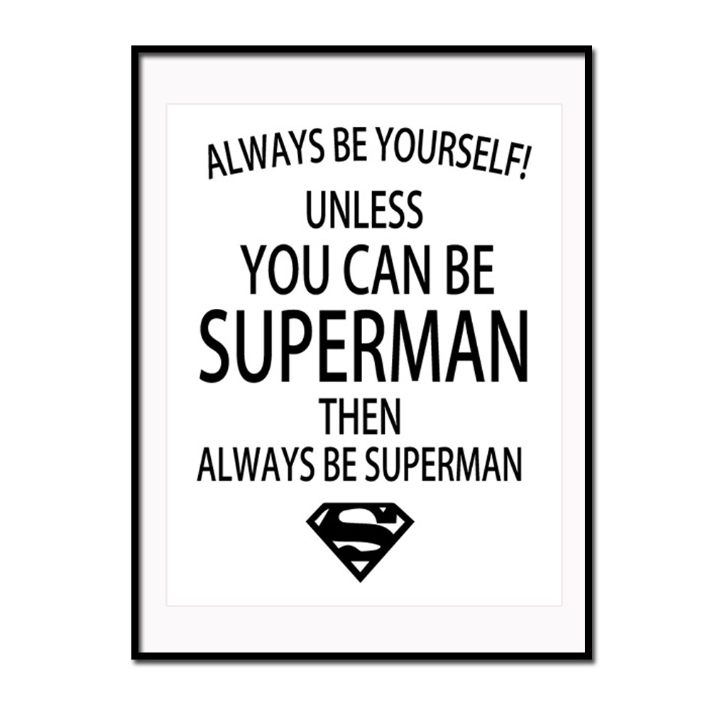 Canvas Art Prints Quote Always Be Yourself Or Superman