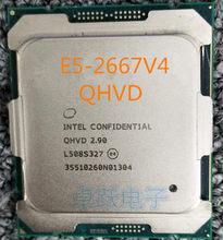 E5-2667V4 Original Intel Xeon ES la versión E5 2667 V4 QHVD 2,90 GHZ 8-Core 20M FCLGA2011-3 135W procesador envío gratis