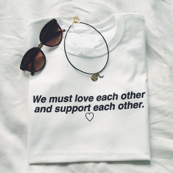 We Must Love Each Other and Support Each Other Tumblr Fashion Womens T Shirt T-Shirt Gra ...
