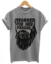 BEARDED FOR HER PLEASURE MENS GROOMING BEARD T SHIRT Men Shirt Great Quality Funny Man Cotton O-Neck