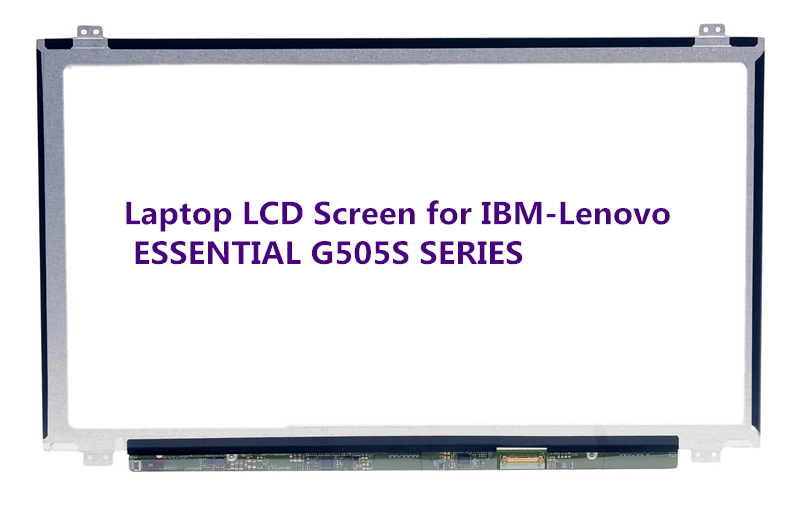 Laptop LCD Screen for IBM-Lenovo ESSENTIAL G505S SERIES (15.6 inch 1366x768 40Pin N) for asus zenbook ux32a laptop screen m133nwn1 r1 m133nwn1 r1 lcd screen 1366 768 edp 30 pins good original new