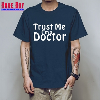 HAVE BOY Summer Style Trust Me I'm A Doctor T-shirt Funny medic student Nurse T Shirt Men Short Sleeve Top Tees HB528