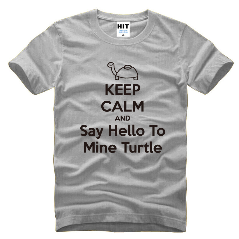 037a866e05445 KEEP CALM AND Say Hello To Mine Turtle Mens Men T Shirt T-shirt 2016 New  Novelty Short Sleeve O Neck Cotton Tshirt Tee