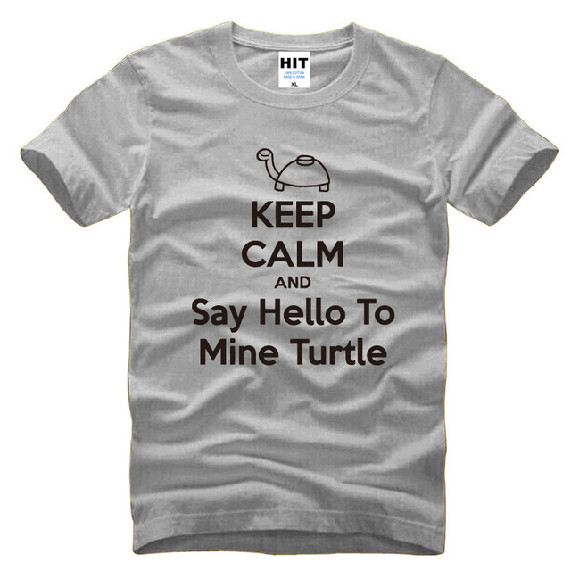 KEEP CALM AND Say Hello To Mine Turtle Mens Men T Shirt T-shirt 2016 New Novelty Short Sleeve O Neck Cotton Tshirt Tee
