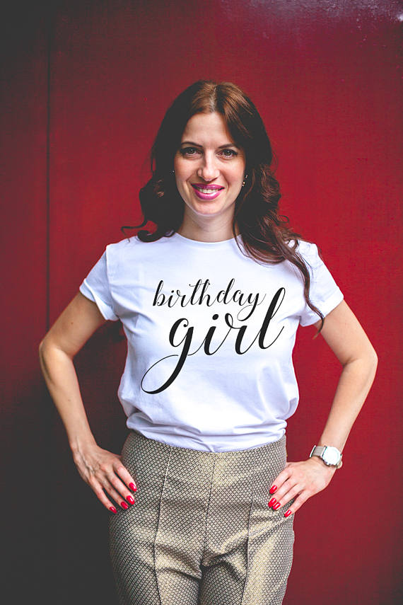 Women T Shirt Birthday Girl Letters Print Casual Cotton Hipster