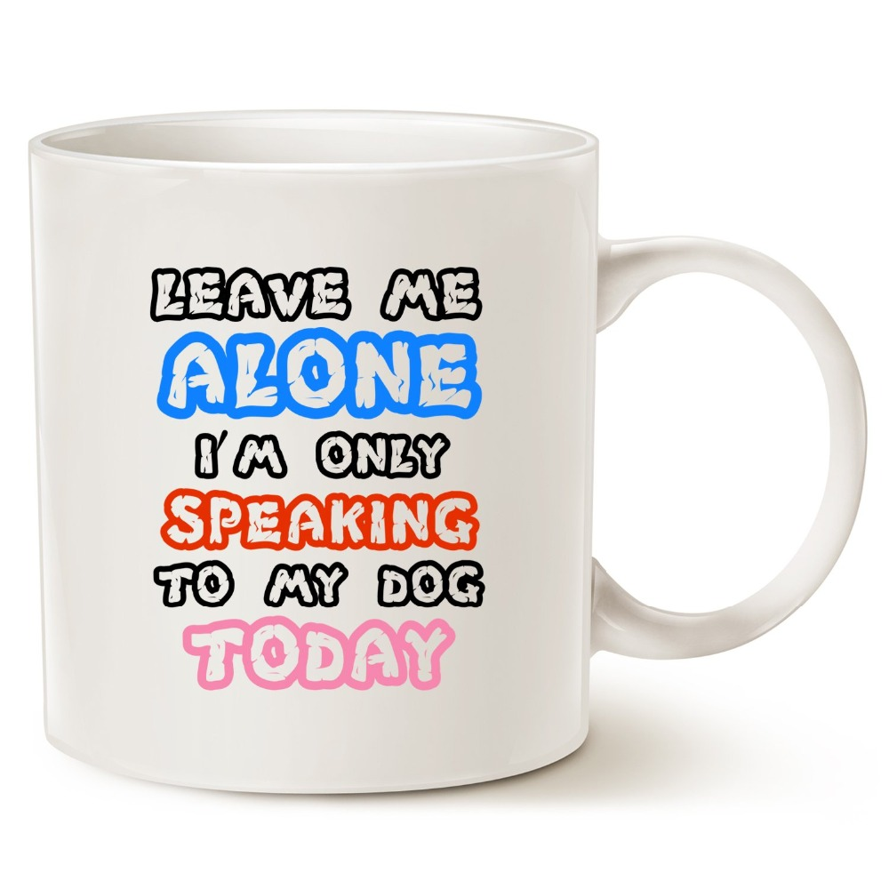 Funny Dog Coffee Mug for Dog Lovers Christmas Gifts Leave Me Alone Im Only Speaking to My Dog Today Ceramic Fun Cute Dog Cup W image