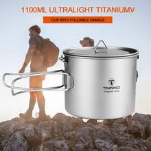 TOMSHOO 1100ml Titanium Pot Titanium Water Mug Cup with Lid and Foldable Handle Outdoor Camping Pot Cooking Pots Picnic Hang Pot