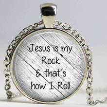 Jesus is my rock and that's how I roll necklace Faith Pendant Christian Inspirational jewelry glass Cabochon Necklace HZ1