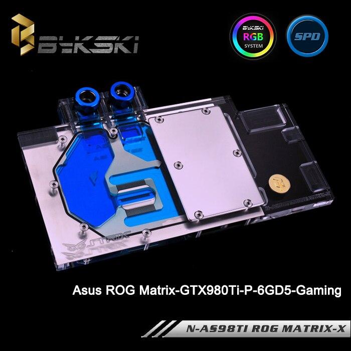 Bykski N-AS98TI ROG MATRIX-X Full Cover Graphics Card WaterCooling Block RGB/RBW/ARUA for Asus ROG Matrix-GTX980Ti-P-6GD5-Gaming bykski n as98ti rog x vga water cooling block for asus rog matrix gtx 980ti p 6gd5 gaming