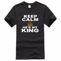 2017 Yeni % 100% Pamuk T Shirt Premium Erkekler Sakin Tutmak Ve o Benim Kingcouple Eşi Baskılı O-Boyun Kısa Kollu Tee Gömlek Seviyorum