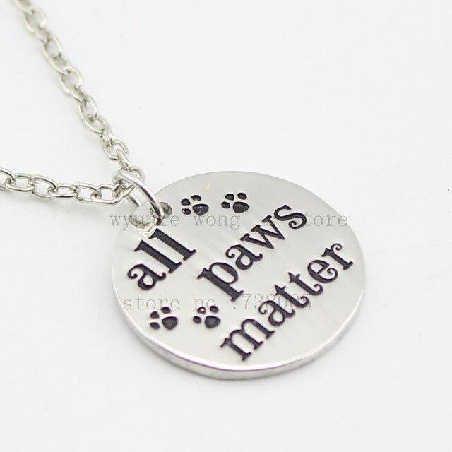Inspirational message all paws matter silver pendant necklace for inspirational message all paws matter silver pendant necklace for dog cat animal aloadofball Choice Image