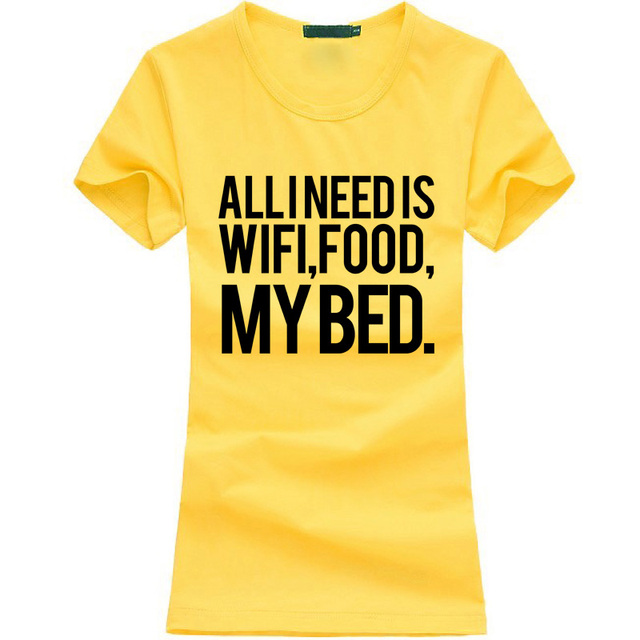 Summer 17 All I Need Is Wi-Fi, Food And My Bed Funny Cotton T-Shirts