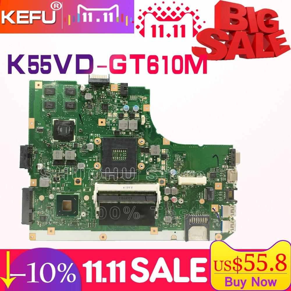 KEFU For ASUS K55VD A55V R500V K55V A55VD REV.3.0/3.1 GT610M/2GB Video laptop motherboard tested 100% work original mainboard k55vd laptop motherboard for asus 8pcs video card rev3 0 k55vd mainboard full tested