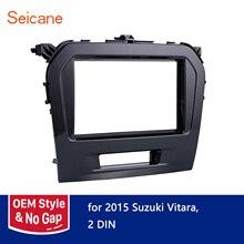 Seicane 2Din Автомобильная Радио Рамка фасции Для Suzuki Vitara dvd-плеер пластина панель УФ черная крышка Рамка Авто Стерео тире комплект для переоборудования