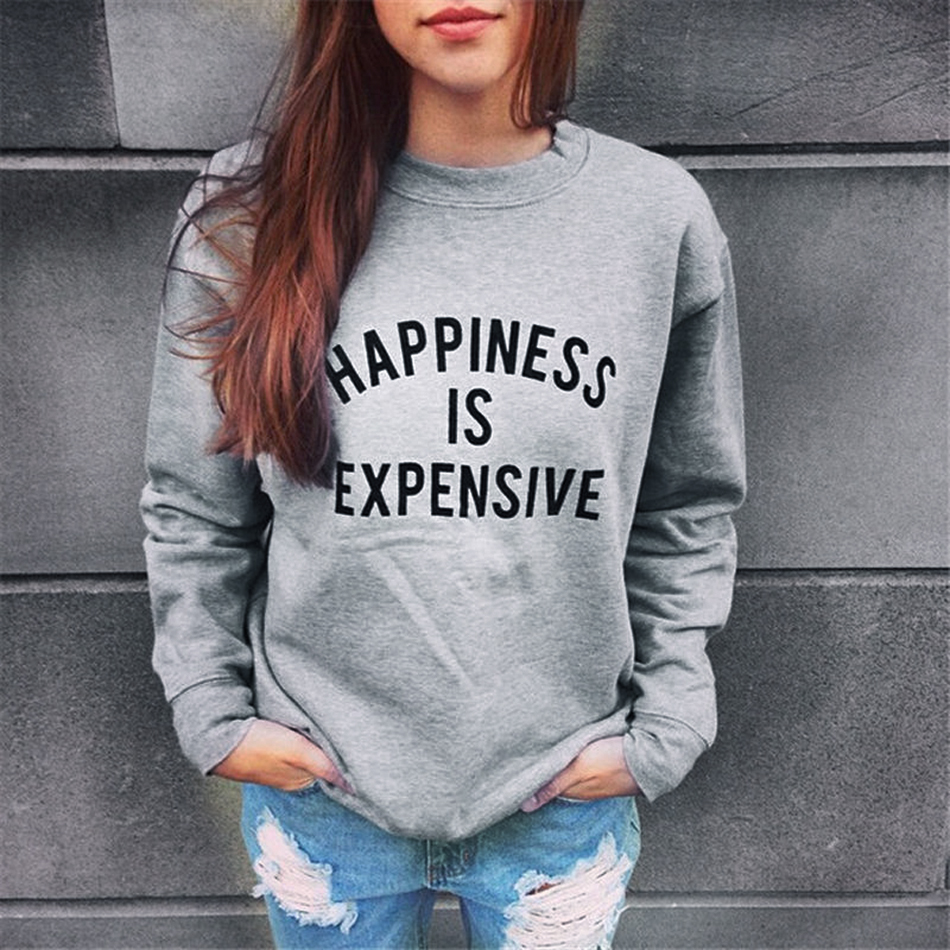 1ffdd71d3d3a8 Plus size 2017 Sweatshirt HAPPINESS IS EXPENSIVE Sudaderas Mujer Women  Casual Long Sleeve Hoodie Jumper Pullover Sweatshirt Top-in Hoodies &  Sweatshirts ...