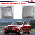 Car Cover Anti UV Rain Snow Sun Resistant Protector Cover Dust Proof For Lexus IS Series IS250 IS350 IS300 IS F