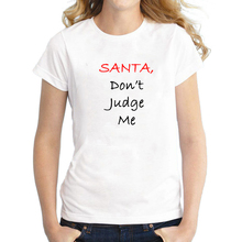 Cute Santa Dont Judge Me Letter Printed Christmas T Shirt for Women Funny Ladies Xmas Short Sleeve Top Tee Plus Size S-3XL