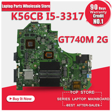 For asus Laptop Motherboard K56CB K56CM S550CB i5-3317 CPU PM Non-integrated Board GT740M Top Quality Fully Tested Mainboard