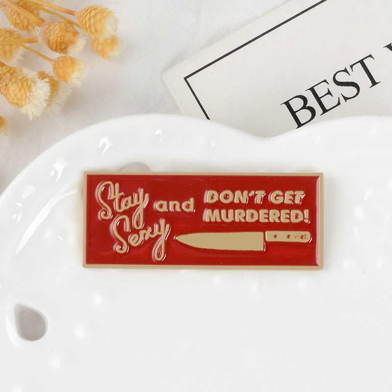 Stay Sexy Laple pins czerwona krew i nóż broszki Pinback plakietka na plecak torba kapelusz skórzane kurtki modne dodatki