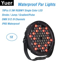 78X3W IP65 Waterproof LED Par Lights RGBWY 5 Colors LED Par Cans DMX512 Control Professional Stage Dj Equipments Disco Bar Light sale 18x15w 5in1 rgbwa die cast aluminiun case led par light par64 can lights dj disco stage dmx512 strobe lighting equipments