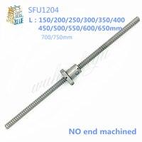 NO END Machined SFU1204 150 200 250 300 350 400 450 500 550 600 650 700