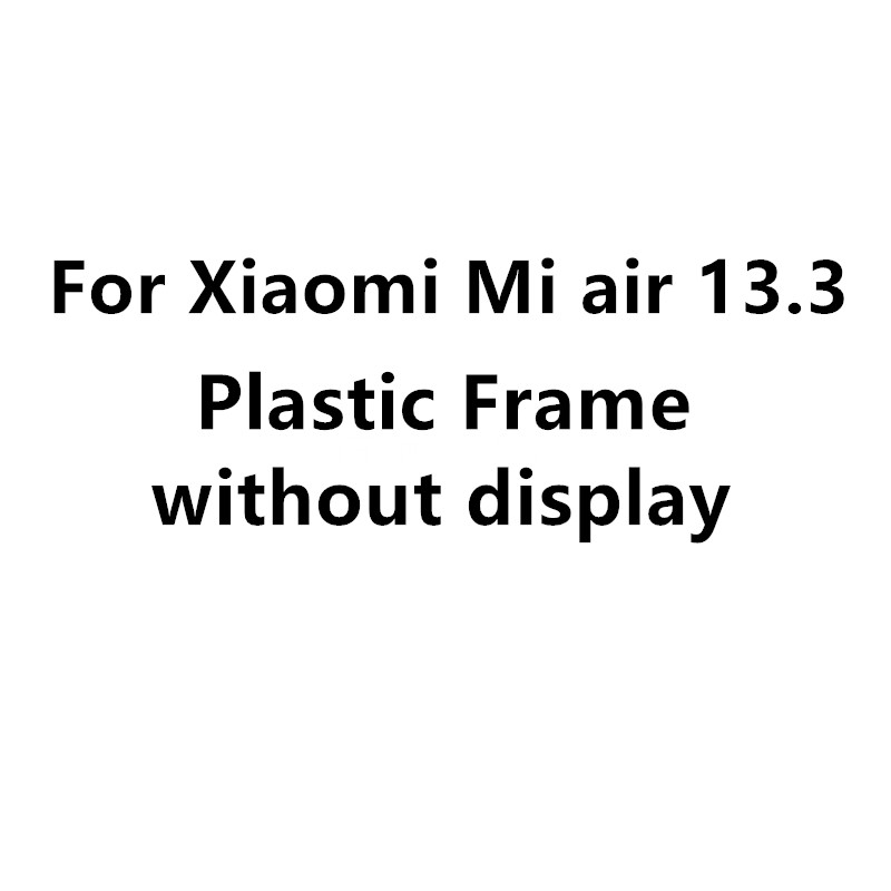 13.3 inch For Xiaomi Mi Notebook Air Plastic Bezel / Frame Rubber mounting witho