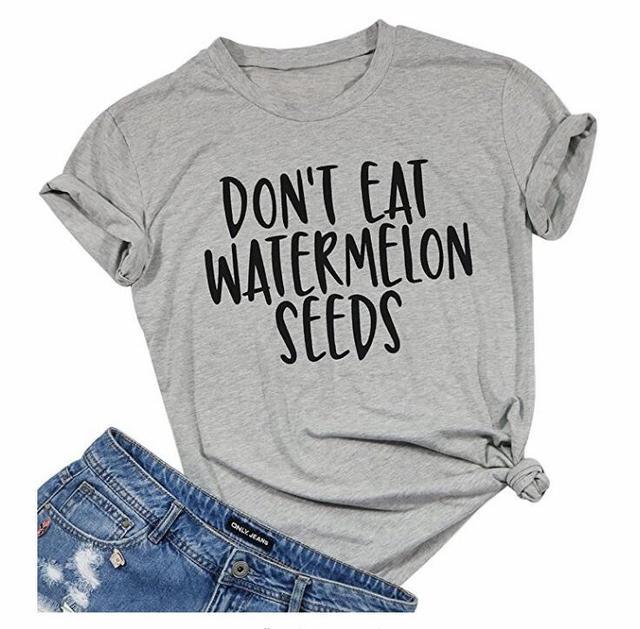 ff62ef21 Funny Letetr Tumblr Tee don't eat watermelon seeds T-Shirt Girl Like eat